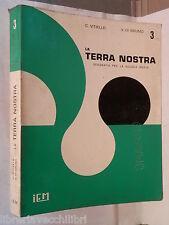 LA TERRA NOSTRA 3 PAESI EXTRA EUROPEI Ciro Vitello Vito Di Grumo 1969 scuola di