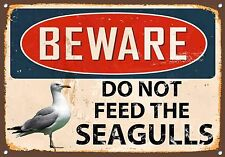BEWARE  DO NOT FEED THE SEAGULLS, VINTAGE STYLE, ENAMEL METAL SIGN,809