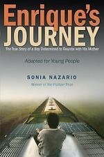 Enrique's Journey : The True Story of a Boy's Determined to Reunite with His...