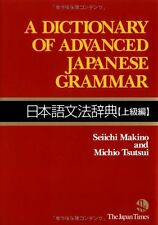 A Dictionary of Advanced Japanese Grammar 日本語文法辞典 [上級編] - Seiichi Makino【著】