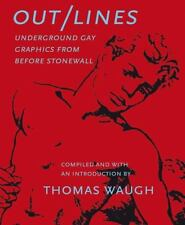 Out/Lines : Underground Gay Graphics from Before Stonewall (2002, Paperback)