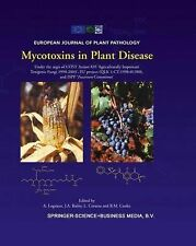 Mycotoxins in Plant Disease : Under the Aegis of COST Action 835...