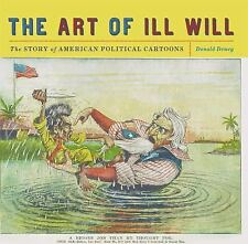 The Art of Ill Will: The Story of American Political Cartoons, Dewey, Donald, Go