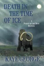 Death in the Time of Ice : A People of the Wind Mystery by Kaye George (2014,...