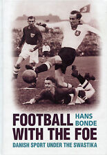 Football with the Foe - Danish Sport under the Swastika - Denmark World War II