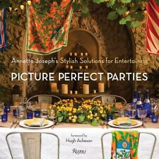 Picture Perfect Parties : Annette Joseph's Stylish Solutions for Entertaining...