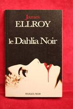 Le Dahlia Noir - James Ellroy - Rivages/Noir