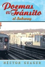 Poemas en Transito : El Subway by Hector Geager (2013, Paperback)