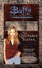 The Quotable Slayer (Buffy the Vampire Slayer)