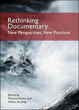Rethinking Documentary: New Perspectives and Practices by Thomas Austin, Wilma …
