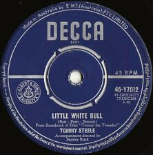 Tommy Steele ORIG OZ 45 Little white bull Decca VG+ Y7012 Rock N roll Pop Rock
