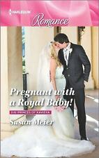 The Princes of Xaviera: Pregnant with a Royal Baby! by Susan Meier (2016,...