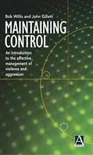 Maintaining Control: An Introduction to the Effective Management of Violence and