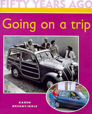 Bryant-Mole, Karen Fifty Years Ago: Going On A Trip Very Good Book