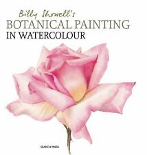 Billy Showell's Botanical Painting in Watercolour by Billy Showell (2016,...
