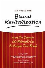 Six Rules for Brand Revitalization: Learn How Companies Like McDonald's Can Re-E