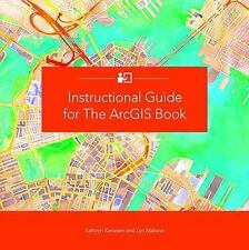 Instructional Guide for the ArcGIS Book by Lyn Malone and Kathryn Keranen...