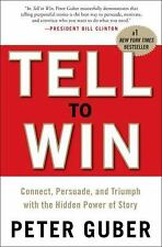 Tell to Win: Connect, Persuade, and Triumph with the Hidden Power of Story by Gu