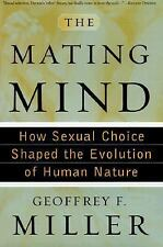 The Mating Mind: How Sexual Choice Shaped the Evolution of Human Nature, Miller,