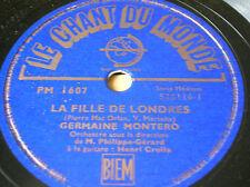 78 rpm-GERMAINE MONTERO - LA FILLE DE LONDRES-CHANT DU MONDE PM 1607