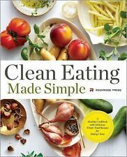Clean Eating Made Simple : A Healthy Cookbook with Delicious Whole-Food...
