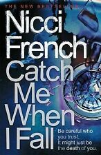Catch Me When I Fall, Nicci French