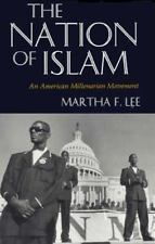 The Nation of Islam : An American Millenarian Movement by Martha F. Lee...