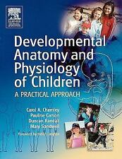 Developmental Anatomy and Physiology of Children : A Practical Approach by...