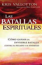 Las Batallas Espirituales : Como Ganar la Invisible Batalla Contra el Pecado...