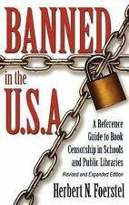 Banned in the U.S.A.: A Reference Guide to Book Censorship in Schools and Public