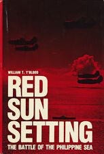 RED SUN SETTING: The Battle of the Philippine Sea by W. Y'Blood 1981 HC BCE