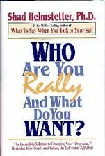 Who Are You Really And What Do You Want? Helmstetter Ph.D., Shad Hardcover