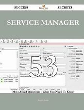 Service Manager 53 Success Secrets - 53 Most Asked Questions on Service...