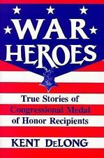 War Heroes: True Stories of Congressional Medal of Honor Recipients-ExLibrary