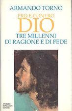 Armando Torno: Pro e contro Dio. Tre millenni di ragione e di fede