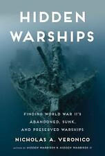 """NEW"" Hidden Warships: Finding World War II's Abandoned, Sunk, and Preserved..."