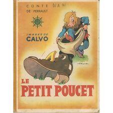 Le PETIT POUCET Conte de PERRAULT Illustrations CALVO Déchaux Éditions G-P 1947