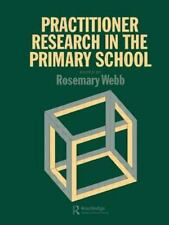 Practitioner Research in the Primary School (1990, Hardcover)