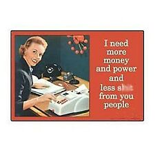 I Need more Money and Power.. funny fridge magnet   (ep)