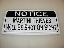 MARTINI THIEVES WILL BE SHOT ON SIGHT Sign 4 Texas Road House Bar Beer Pool Hall