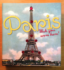 Paris: Wish You Were Here — Christopher Measom & Timothy Shaner — BRAND NEW!