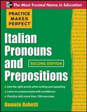 Practice Makes Perfect Italian Pronouns And Prepositions, Second Edition (Practi