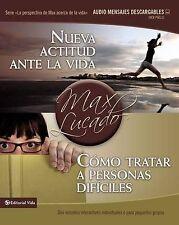 Nueva Actitud Ante la Vida/Como Tratar A Personas Dificiles by Max Lucado...