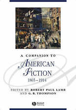 A Companion to American Fiction 1865 – 1914, Robert Paul Lamb