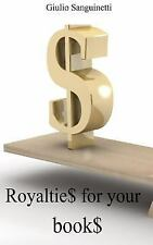 Royaltie$ for Your Book$: How to Skip the 30% Withholding by Giulio...