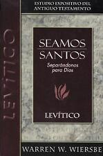 Seamos santos: Levítico Seamos/Wiersbe) Spanish Edition)