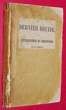 RARE DERNIER DRUIDE OU L'ETABLISSEMENT DU CHRISTIANISME AUVERGNE 1851 DRUIDISME