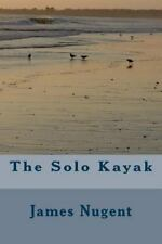 The Solo Kayak by James Nugent (2014, Paperback)