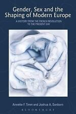 Gender, Sex and the Shaping of Modern Europe: A History from the French Revoluti