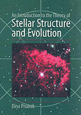 An Introduction to the Theory of Stellar Structure and Evolution by Dina Prialni